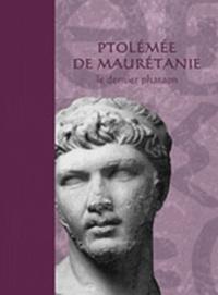 Josiane Lahlou et Jean-Pierre Koffel - Ptolémée de Maurétanie.
