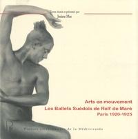 Josiane Mas - Arts en mouvement : les Ballets suédois de Rolf de Maré - Paris 1920-1925.