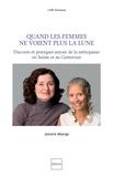 Josiane Mbarga - Quand les femmes ne voient plus la Lune - Discours et pratiques autour de la ménopause en Suisse et au Cameroun.