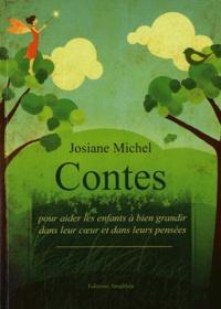 Josiane Michel - Contes - Pour aider les enfants à bien grandir dans leur coeur et dans leurs pensées.