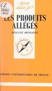 Josiane Mongeot et Paul Angoulvent - Les produits allégés.