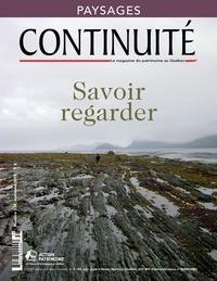 Josiane Ouellet et Aude Connord - Continuité. No. 138, Automne 2013 - Savoir regarder.