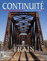 Josiane Ouellet et Jean-Pierre Kesteman - Continuité. No. 140, Printemps 2014 - L'empreinte du train.