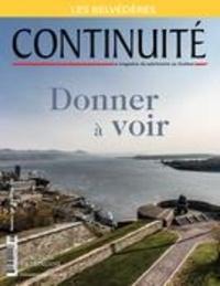 Josiane Ouellet et Claudine Drolet - Continuité. No. 149, Été 2016 - Donner à voir.
