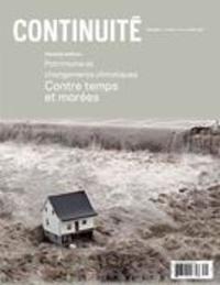 Josiane Ouellet et Gilles Matte - Continuité  : Continuité. No. 156, Printemps 2018 - Patrimoine et changements climatiques. Contre temps et marées.