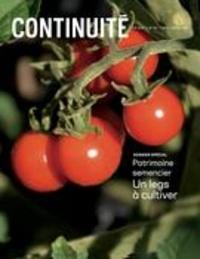 Josiane Ouellet et Mélissa Mars - Continuité  : Continuité. No. 161, Été 2019 - Patrimoine semencier. Un legs à cultiver.