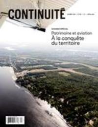 Josiane Ouellet et Theresa Gabos - Continuité  : Continuité. No. 162, Automne 2019 - Patrimoine et aviation. À la conquêtedu territoire.