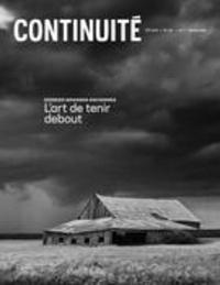 Josiane Ouellet et Pierre Lahoud - Continuité  : Continuité. No. 165, Été 2020 - Granges anciennes. L'art de tenir debout.