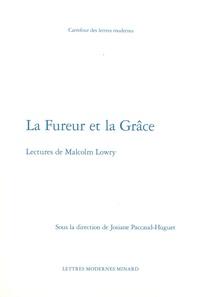 Josiane Paccaud-Huguet - La fureur et la grâce - Lectures de Malcolm Lowry.