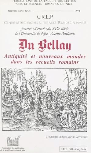 Du Bellay. Antiquité et nouveaux mondes dans les recueils romains