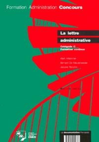 Josiane Ronchin et Alain Arbonnier - La lettre administrative - Catégorie C, Formation continue.