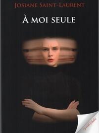 Josiane Saint-Laurent - A moi seule.