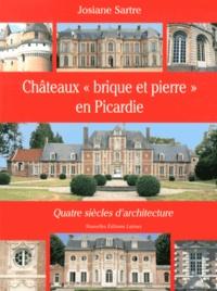 """Josiane Sartre - Châteaux """"brique et pierre"""" en Picardie - Quatre siècles d'architecture."""
