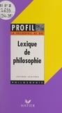 Josiane Schifres et Georges Décote - Lexique de philosophie.