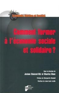 Josiane Stoessel-Ritz et Maurice Blanc - Comment former à l'économie sociale et solidaire ?.