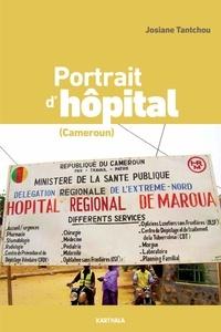 Josiane Tantchou - Portrait d'hôpital - Cameroun.
