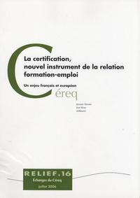 Josiane Teissier et José Rose - La certification, nouvel instrument de la relation formation-emploi - Un enjeu français et européen.