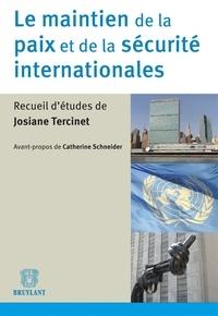 Josiane Tercinet - Le maintien de la paix et de la sécurité internationales.