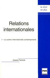 Josiane Tercinet - Relations internationales - Tome 1, La scène internationale contemporaine.