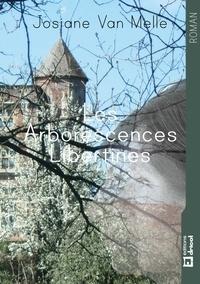 Josiane Van Melle - Les arborescences libertines - Romance historique.