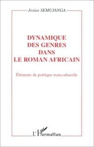 Josias Semujanga - Dynamique des genres dans le roman africain - Eléments de poétique transculturelle.