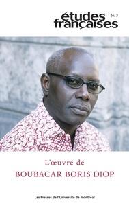 Josias Semujanga et Stéphane Vachon - Etudes françaises  : Études françaises. Vol. 55 No. 3,  2019 - L'oeuvre de Boubacar Boris Diop.