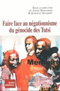 Josias Semujanga et Jean-Luc Galabert - Faire face au négationnisme du génocide des Tutsi.