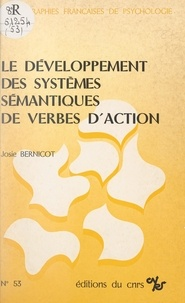 Josie Bernicot - Le développement des systèmes sémantiques de verbes d'action.