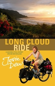 Josie Dew - Long Cloud Ride - A 6,000 Mile Cycle Journey Around New Zealand.