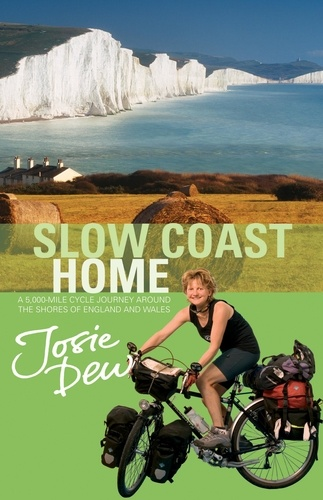 Josie Dew - Slow Coast Home - 5,000 miles around the shores of England and Wales.