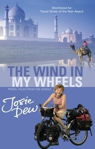 Josie Dew - The Wind In My Wheels - Travel Tales from the Saddle.
