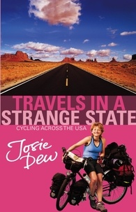 Josie Dew - Travels In A Strange State - Cycling Across the USA.