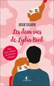 Josie Silver - Les deux vies de Lydia Bird.