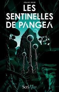 Joslan F Keller - Les Sentinelles de Pangéa.