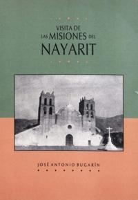 Josó Antonio Bugarin - Visita de las misiones del Nayarit.