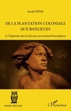 Jospeh Diémé - De la plantation coloniale aux banlieues - La Négritude dans le discours postcolonial francophone.