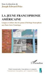 Jospeh Edward Price - La jeune francophonie américaine - Langue et culture chez les jeunes d'héritage francophone aux Etats-Unis d'Amérique.