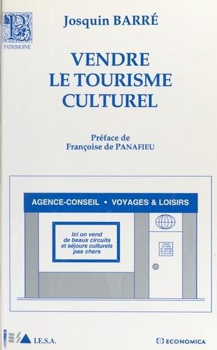 Vendre le tourisme culturel. Guide méthodologique