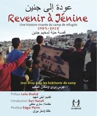 Joss Dray - Revenir à Jénine - Une histoire vivante du camp de réfugiés 1989-2018.