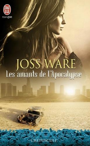 Joss Ware - Les amants de l'Apocalypse.
