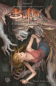 Joss Whedon et Andrew Chambliss - Buffy contre les vampires Saison 9 Tome 1 : Chute libre.