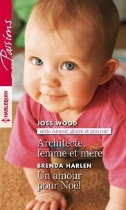 Joss Wood et Brenda Harlen - Architecte, femme et mère ; Un amour pour Noël.