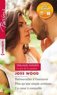 Joss Wood - Au jeu de la passion.