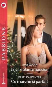 Joss Wood et Kerri Carpenter - Une brûlante passion - Ce marché si parfait.