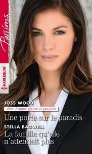 Téléchargement gratuit de livres électroniques et de revues Une porte sur le paradis ; La famille qu'elle n'attendait plus (French Edition) par Joss Wood, Stella Bagwell 9782280416443