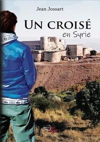 Jossart Jean - Un Croisé en Syrie.