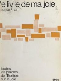 Josse Alzin - Le livre de ma joie - Toutes les paroles de l'Écriture sur la joie.