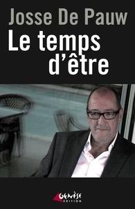 Josse De Pauw - Le temps d'être.