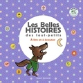 Josse Goffin et Ginette Bigot - Les belles histoires des tout-petits - A lire et à écouter. 1 CD audio