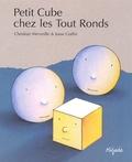 Josse Goffin et Christian Merveille - Petit Cube chez les Tout Ronds.